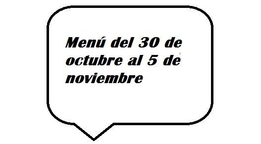 Menú semanal del 30 de octubre al 5 de noviembre