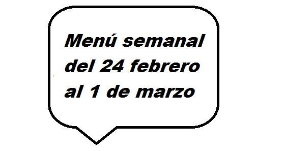 Menú semanal del 24 de febrero al 1 de marzo