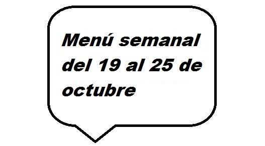 Menú semanal del 19 al 25 de octubre