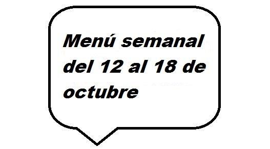 Menú semanal del 12 al 18 de Octubre