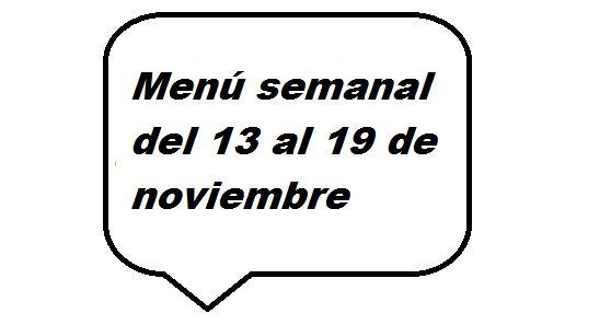 Menú semanal del 13 al 19 de noviembre