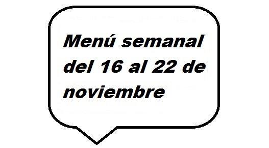 Menú semanal del 16 al 22 de noviembre