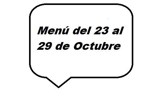 Menú del 23 al 29 de octubre