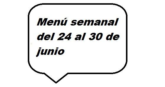 Menú semanal del 24 al 30 de junio