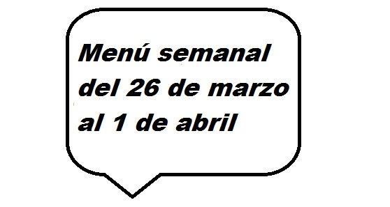 Menú semanal de 26 de marzo al al 1 de abril