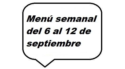 Menú semanal del 6 al 12 de septiembre
