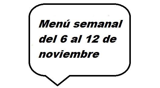 Menú semanal del 6 al 12 de noviembre