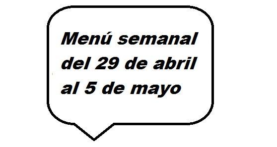 Menú semanal del 29 de abril al 5 de mayo