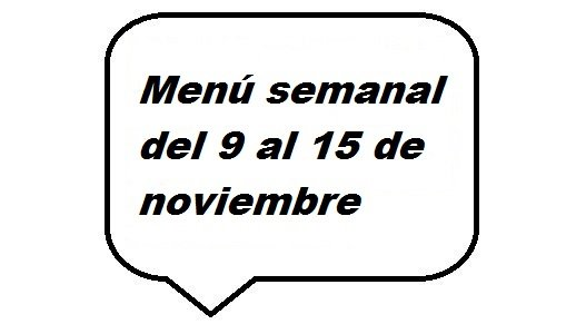 Menú semanal del 9 al 15 de noviembre