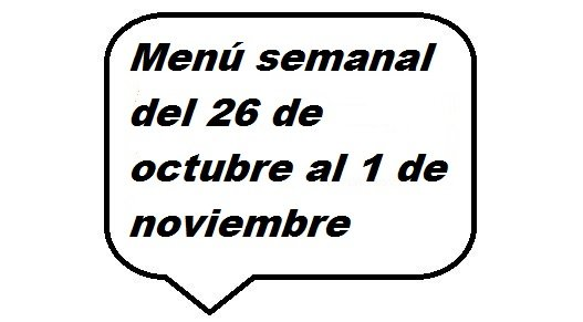 Menú semanal del 26 de octubre al 1 de noviembre