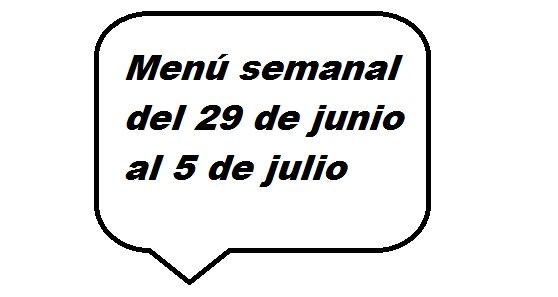 Menú semanal del 22 de junio al 5 de julio