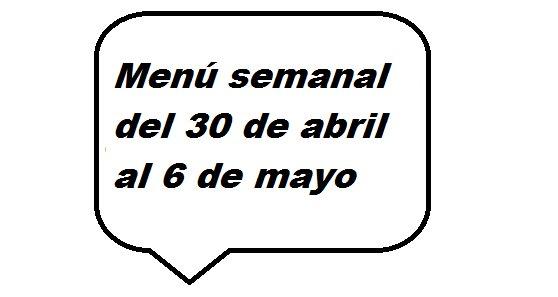 Menú semanal del 30 de abril al 6 de mayo