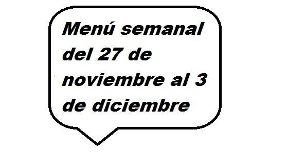 Menú semanal del 27 de noviembre al 3 de diciembre