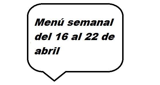 Menú semanal del 16 al 22 de abril